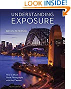 #6: Understanding Exposure, Fourth Edition: How to Shoot Great Photographs with Any Camera
