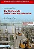 Die Prüfung der Technischen Betriebswirte. (Lernmaterialien)