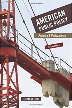 Book By B. Guy Peters: American Public Policy: Promise and Performance Eighth (8th) Edition