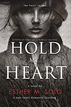Hold My Heart (The Heart Series Book 1) (English Edition) por [Soto, Esther M.]