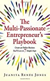 img - for The Multi-Passionate Entrepreneur's Playbook: Create an Online Business You'll Love in 7 Simple Steps book / textbook / text book