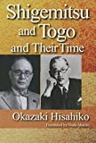 img - for Shigemitsu and Togo and Their Time book / textbook / text book