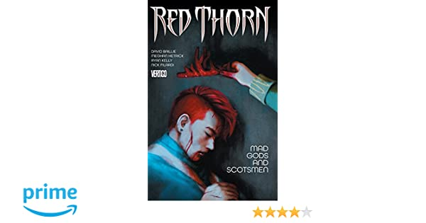 Red Thorn Vol 2 Mad Gods And Scotsmen David Baillie 9781401267254 Amazon Books