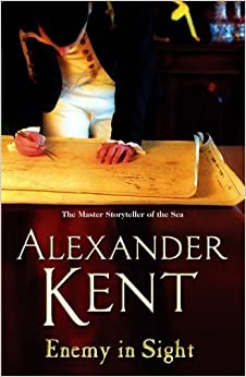 Enemy In Sight by Alexander Kent (2006-01-05)