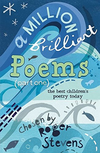 A Million Brilliant Poems: Pt. 1: A Collection of the Very Best Children's Poetry Today pdf