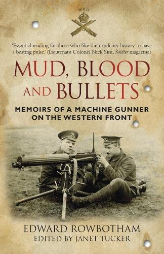 Read Online Mud, Blood and Bullets: Memoirs of a Machine Gunner on the Western Front pdf epub