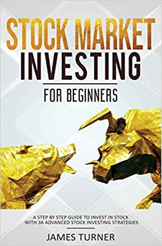 Stock Market Investing for Beginners: A Step by Step Guide to Invest