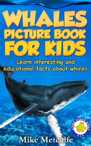 (Whales for Kids: Learn Interesting Whale Facts, a Picture Book About Whales for Children (Living Ocean Series))