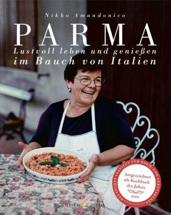 Parma: Lustvoll leben und genießen