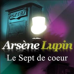 Le Sept de cœur (Arsène Lupin 9) | Livre audio