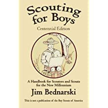 Scouting For Boys Centennial Edition: A Handbook for Scouters and Scouts For the New Millennium