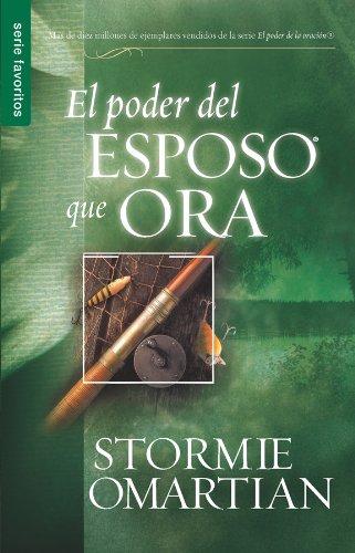El Poder del Esposo Que Ora (Spanish Edition)