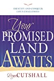 img - for Your Promised Land Awaits: Identify and Conquer Life s Challenges book / textbook / text book