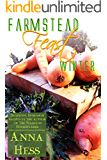 Farmstead Feast: Winter: Delicious, in-season recipes by the author of The Weekend Homesteader