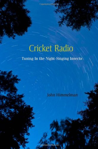 Read Online Cricket Radio: Tuning In the Night-Singing Insects pdf epub
