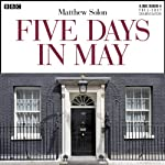 Five Days in May (Dramatised) | Matthew Solon
