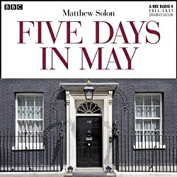 Five Days in May (Dramatised)