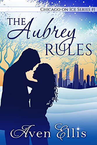 - The Aubrey Rules (Chicago on Ice Series Book 1)