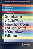 img - for Optimization of Solid Waste Conversion Process and Risk Control of Groundwater Pollution (SpringerBriefs in Environmental Science) by Beidou Xi (2016-04-05) book / textbook / text book