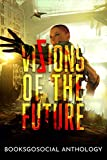 Vizions of the Future: 11 Ultra-Exciting Sci-fi Tales