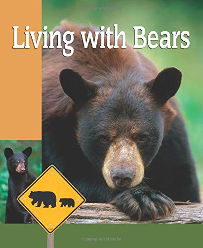 - Living With Bears: A Practical Guide to Bear Country