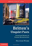 Britten's Unquiet Pasts : Sound and Memory in Postwar Reconstruction, Wiebe, Heather, 0521194679