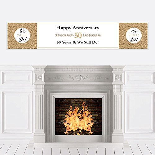 We Still Do - 50th Wedding Anniversary Party Decorations Party - Anniversary 50th Banner