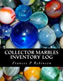 Collector Marbles Inventory Log: Keep track of your collectible Marbles in the Collector Marbles Inventory Log. Save up to 1000 items in one convenient