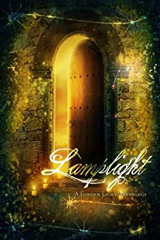 Lamplight: A Golden Light Anthology (A Golden Light Anthology Series Book 1) by [Clarke, Seth D., Andrews, David, Hinton, Larissa, Schab, Lynda Lee, Grubb, Rebecca, Miller, Linda Tracy, Liesner, Delores, Bingham, J.R.]