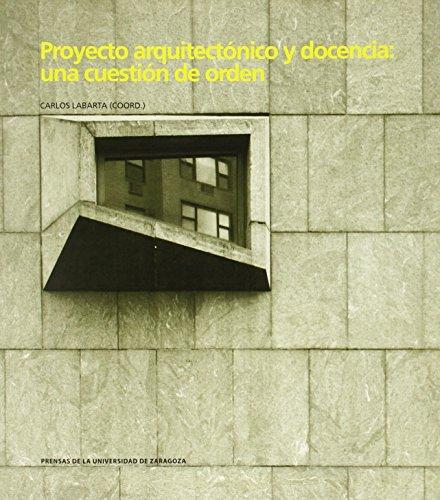 Descargar Libro Proyecto Arquitectónico Y Docencia: Una Cuestión De Orden Carlos Labarta