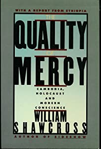 The Quality of Mercy William Cambodia, Holocaust and Modern Conscience Shawcross