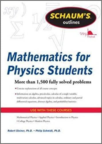 Schaums outline of mathematics for physics students schaums schaums outline of mathematics for physics students schaums outlines robert steiner philip schmidt 9780071634151 amazon books fandeluxe Gallery