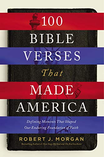 Bible Verses On Education (100 Bible Verses That Made America: Defining Moments That Shaped Our Enduring Foundation of)