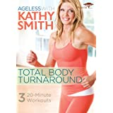 Ageless with Kathy Smith - Total Body Turnaround