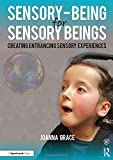 Sensory-Being for Sensory Beings: Creating Entrancing Sensory Experiences