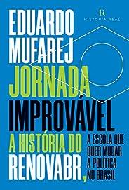 Jornada Improvável: A história do RenovaBR, a escola que quer mudar a política no Brasil