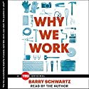 Why We Work Audiobook by Barry Schwartz Narrated by Barry Schwartz