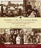 img - for Finding a Place Called Home: A Guide to African-American Genealogy and Historical Identity, Revised and Expanded by Dee Parmer Woodtor (1999-11-16) book / textbook / text book