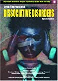 Drug Therapy and Dissociative Disorders, Autumn Libal, 1590845641