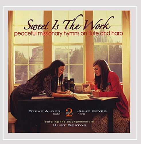 Sweet Is the Work: Peaceful Missionary Hymns On Flute and - Collection Alder