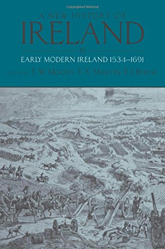 A New History of Ireland: Volume III: Early Modern Ireland 1534-1691 (v. 3)