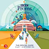 BBC Proms 2016: The Official Guide (BBC Proms Guides)