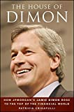 The House of Dimon: How JPMorgan's Jamie Dimon Rose to the Top of the Financial World