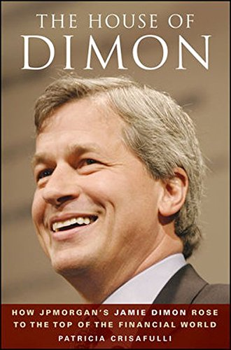 The House of Dimon: How JPMorgan's Jamie Dimon Rose to the Top of the Financial - Creek City Mall Salt Lake