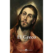 Delphi Complete Works of El Greco (Illustrated) (Delphi Masters of Art Book 41)