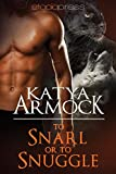 To Snarl or to Snuggle (Hidden Lines Book 3)