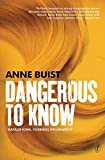 img - for Dangerous to Know: Natalie King, Forensic Psychiatrist book / textbook / text book
