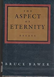 The Aspect of Eternity: Essays by Bruce Bawer