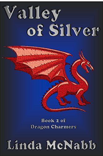 Valley Of Silver Dragon Charmers Book 2 Kindle Edition By Linda