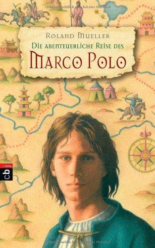 Die abenteuerliche Reise des Marco Polo